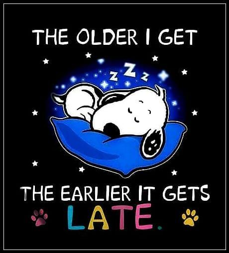 The Older Is Get, The Earlier It Gets Late Pictures, Photos, and Images for Facebook, Tumblr, Pinterest, and Twitter