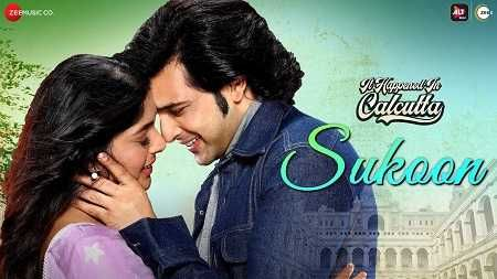 Sukoon Song Mp3 Download It Happened In Calcutta Movie In 2020 Latest Bollywood Songs Songs Lyrics