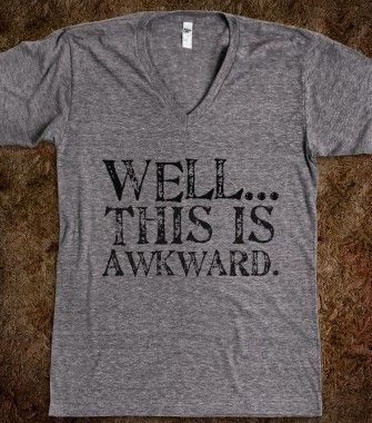 Awkward - Life - Skreened T-shirts, Organic Shirts, Hoodies, Kids Tees, Baby One-Pieces and Tote Bags