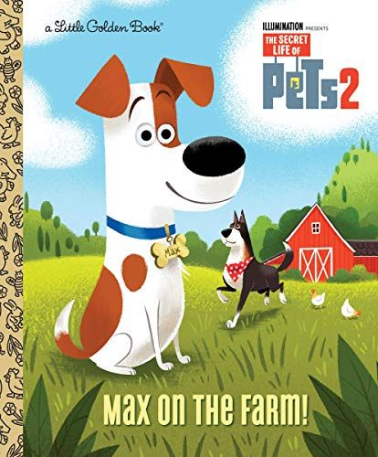 Max On The Farm The Secret Life Of Pets 2 Little Golden Book