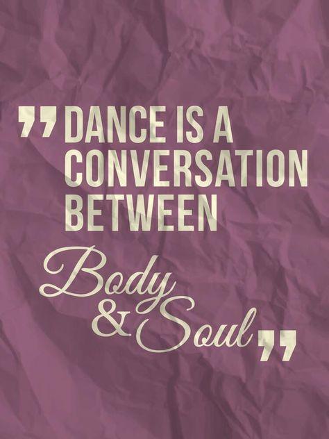 """♪♫•* """"Dance is a conversation between Body and Soul."""" ~Matt Fraser, Psychic Medium ★"""