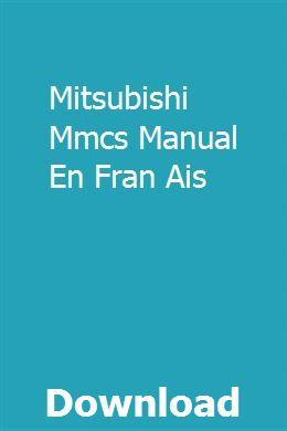 Mitsubishi Mmcs Manual En Fran Ais