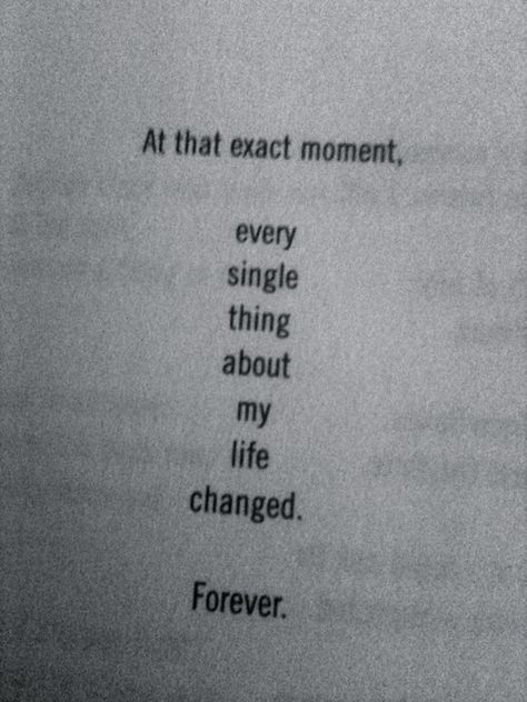 At that exact moment...every single thing about my life changed... forever...and it has been hard to breath ever since.