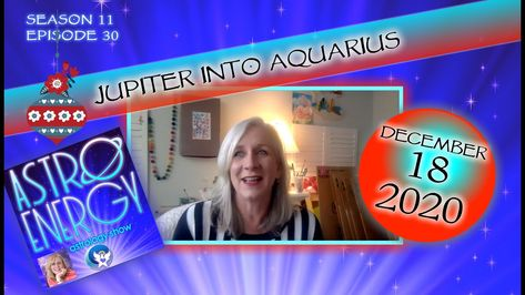 December 18 2020, Jupiter in Aquarius episode of the AstroEnergy Astrology Show podcast with astrologer Shelley Overton. www.AngelicZodiac.com #astrology #zodiac #learnastrology #astroenergy #jupiter #jupiterinaquarius