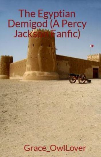 The Egyptian Demigod (A Percy Jackson Fanfic)   Kane   Percy jackson