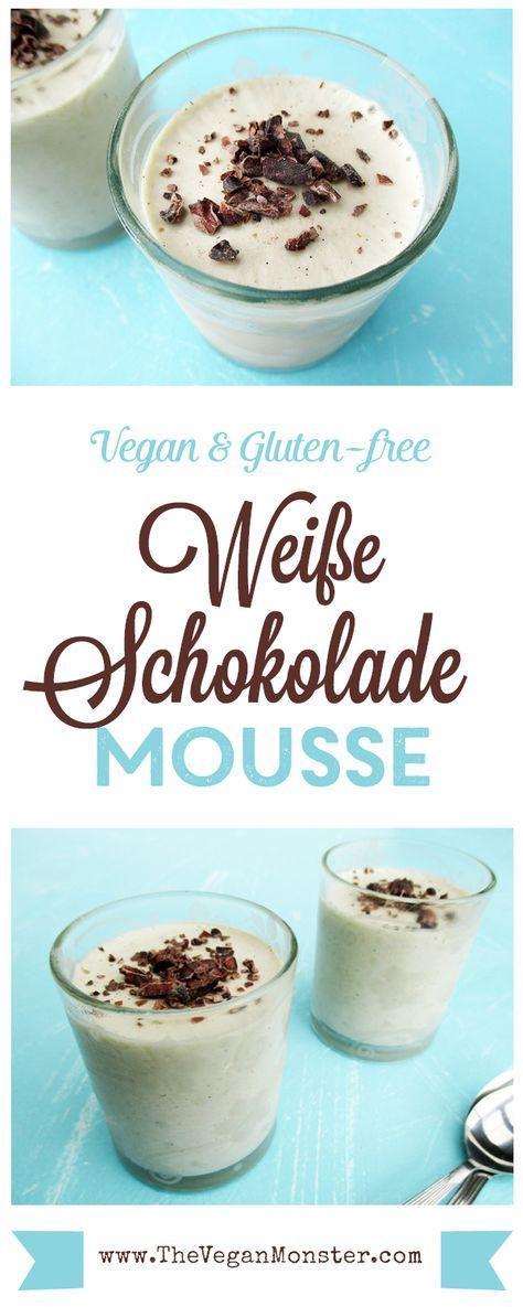 Weisse Schokolade Mousse Vegan Glutenfrei Ohne Kristallzucker Mousse Rezepte Veganer Nachtisch Rezepte