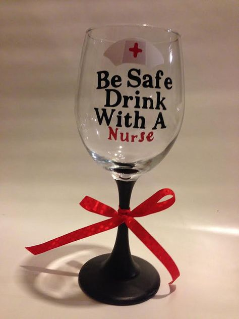 Be Safe Drink With A Nurse Wine Glass by PutYourNameOnIt2014, $10.00