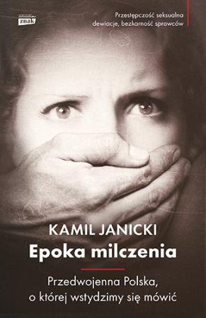 Epoka Milczenia Przedwojenna Polska O Której Wstydzimy Się