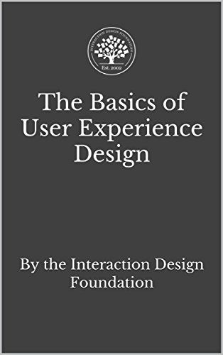 The Basics Of User Experience Design A Ux Design Book By The Interaction Design Founda In 2020 Interaction Design Foundation Interactive Design User Experience Design