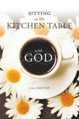 Sitting At The Kitchen Table With God By Sandi Smith Book Tour And Giveaway Sandi Author And Ireadbooktours Sandismith Christian Fiction Book Tours Christian Fiction Novel