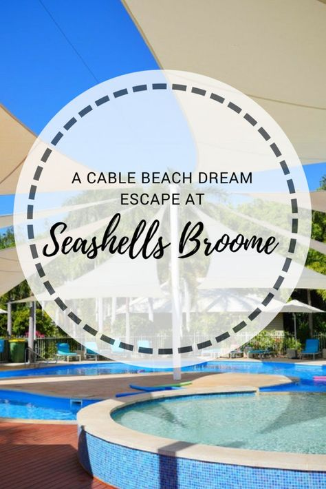 Seashells Broome An Affordable Dream Escape Near Cable