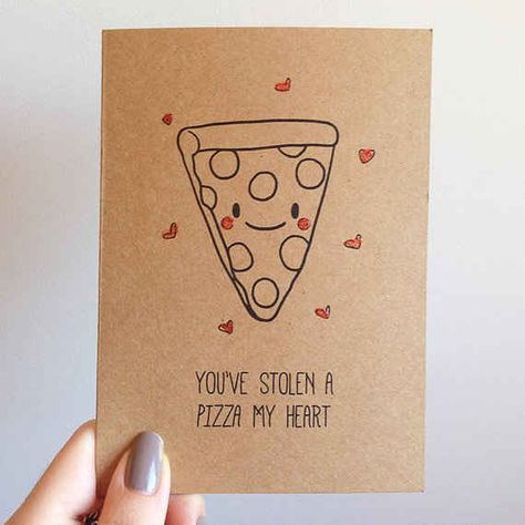 Pizza.   30 Punny Valentines For Everyone You Love  I'm buying pizza for our Valentine's Day Party. This will be my valentine for all of my kids.