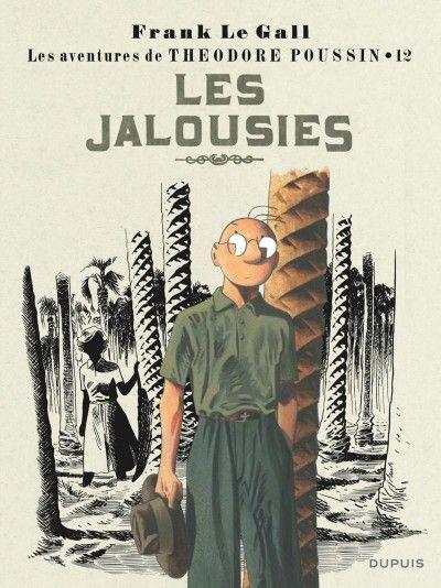 Theodore Poussin Tome 12 Les Jalousies Auteurs Frank Le Gall Date De Parution 06 Avril 2018 Genre Bd D Aventure Livres A Lire Livre Livre Ebook