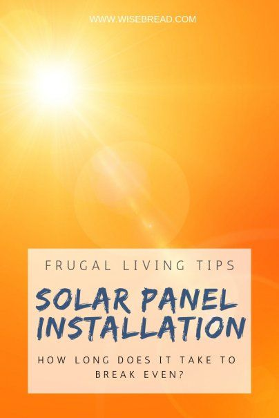 How Long Does It Take To Break Even With Solar Panels Solar Panels Solar Energy Panels Best Solar Panels
