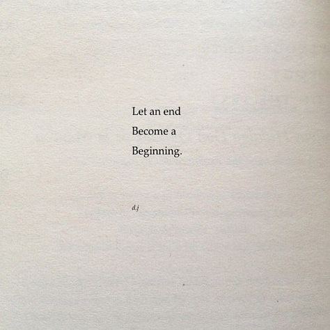Let an end be a beginning