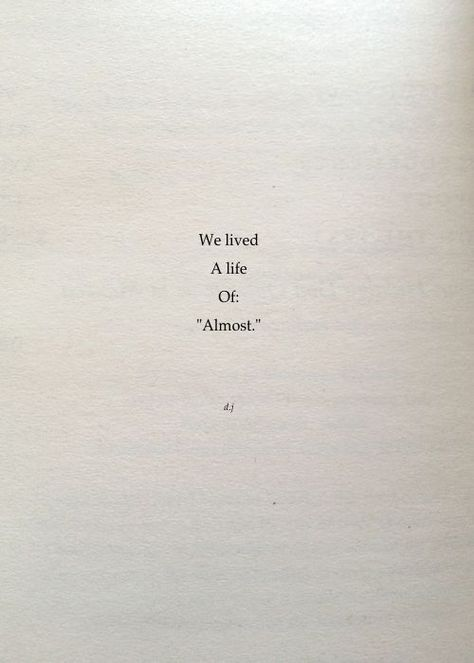 A Life of Almost. A new poem. #poetry #quotes #love   -  #poetryquotesForHim #poetryquotesHeartbreak #poetryquotesIndonesia