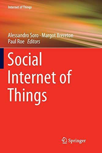 Social Internet Of Things By Alessandro Soro Https Www Amazon Com Dp 3030068919 Ref Cm Sw R Pi Dp U X 47jddbek7zsjw Computer Technology Social Internet