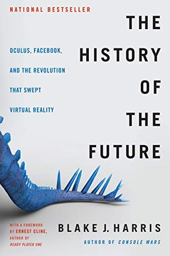 The History Of The Future Oculus Facebook And The Revolution That Swept Virtual Reality Hardcover Februa In 2020 Virtual Reality Companies Virtual Reality Ebook