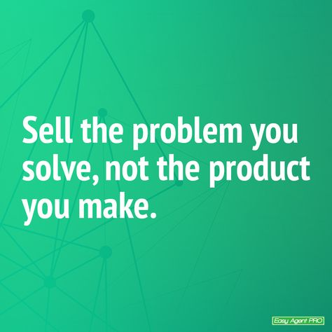 Sell the problem you solve