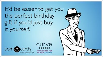 Itd be easier to get you the perfect birthday gift if youd just itd be easier to get you the perfect birthday gift if youd just buy it yourself ecards pinterest birthday gifts ecards and humor negle Image collections
