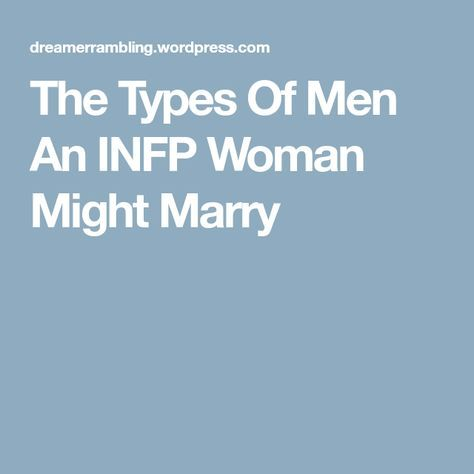 The Types Of Men An INFP Woman Might Marry