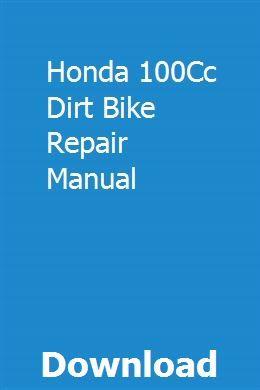 Honda 100cc Dirt Bike Repair Manual 100cc Dirt Bike Bike Repair