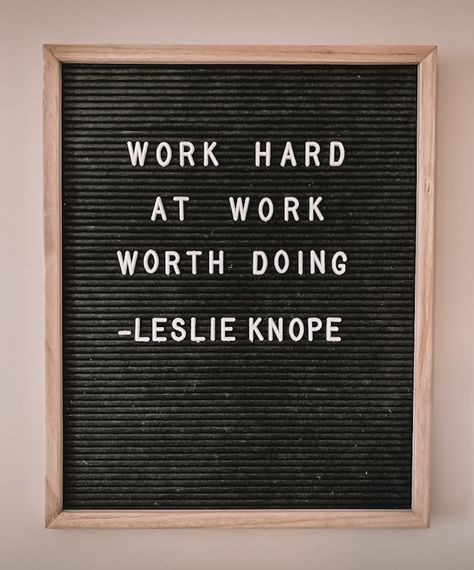 Work hard at work worth doing Leslie Knope quotes parks and recreation quote letterboard Life Quotes Love, Work Quotes, Quotes To Live By, Me Quotes, Funny Quotes, Parks And Recreation, Parks N Rec, Word Board, Quote Board