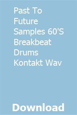 Past To Future Samples 60'S Breakbeat Drums Kontakt Wav