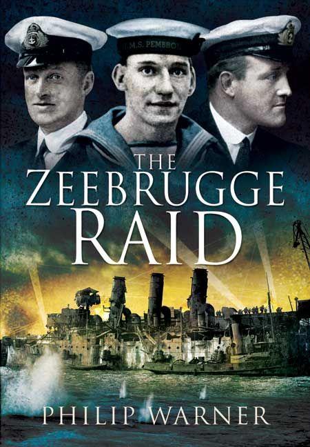Books Wars Wwi Military History Zeebrugge Raid 23 April 1918 With Images Military History Books Raid Royal Navy Ships