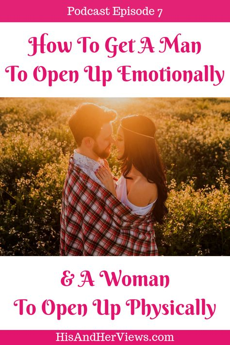 How To Get Him To Open Up About His Feelings