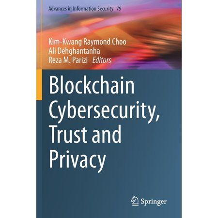 Advances in Information Security: Blockchain Cybersecurity, Trust and Privacy (Paperback)