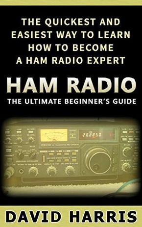 Ham Radio: The Ultimate Beginners Guide The Quickest and Easiest Way to Learn How to Become a Ham Radio Expert (Survival, Communication, Self Reliance, Ham Radio, Guidebook) Ham Radio Test, Ham Radio License, Emergency Preparedness, Emergency Supplies, Electrical Projects, Good Communication, Apocalypse Survival, Zombie Apocalypse, Useful Life Hacks