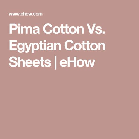 Pima Cotton Vs Egyptian Sheets Ehow