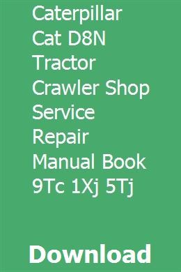 Caterpillar Cat D8n Tractor Crawler Shop Service Repair Manual Book 9tc 1xj 5tj Repair Manuals Tractors Repair