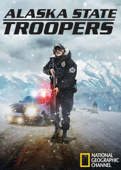 "Check out ""Alaska State Troopers"" on Netflix 