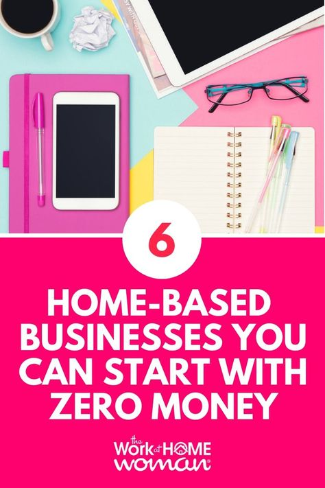 6 Home Businesses You Can Start With No Money