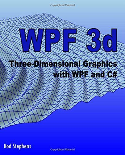 Download Pdf Wpf 3d Threedimensional Graphics With Wpf And C Free Epub Mobi Ebooks Libros