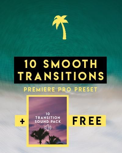 10 SMOOTH TRANSITIONS + FREE SOUND PACK | Paradise Edits | Wish List