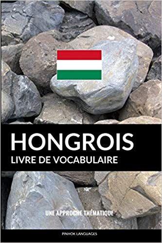 Telecharger Livre De Vocabulaire Hongrois Une Approche Thematique Epub Gratuitement