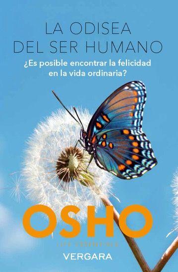 La Odisea De Ser Humano Es Posible Encontrar La Felicidad En La Vida Ordinaria El Hombre Es Un Puente Que Une Osho Libros De Osho Como Encontrar La Felicidad