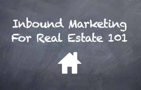 An Introduction to Inbound Marketing for Real Estate