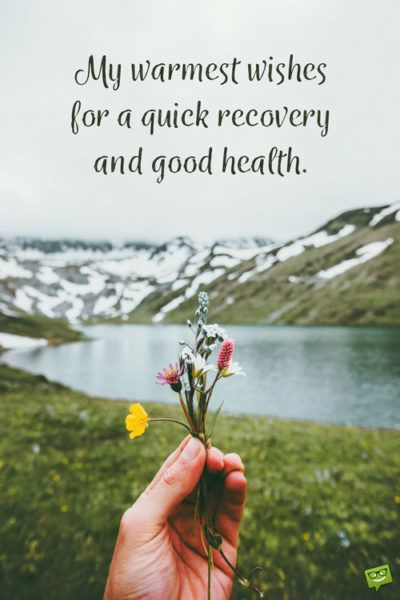 Get Well Soon 99 Messages For A Speedy Recovery Good Health Wishes Beautiful Day Quotes Good Morning Inspirational Quotes