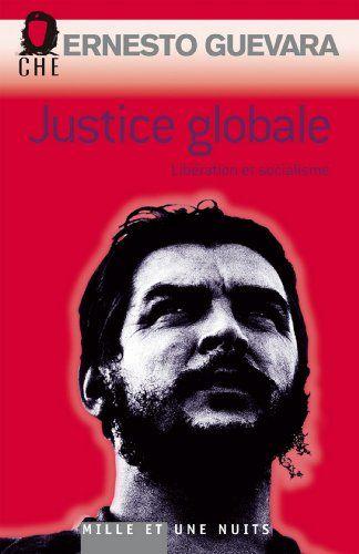 Telecharger Justice Globale Liberation Et Socialisme Essais Pdf Par Ernesto Che Guevara Telecharger Votre Fichier Ebook Maintenant