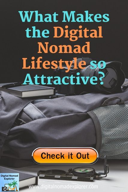 What's Attractive Digital Nomad Lifestyle?