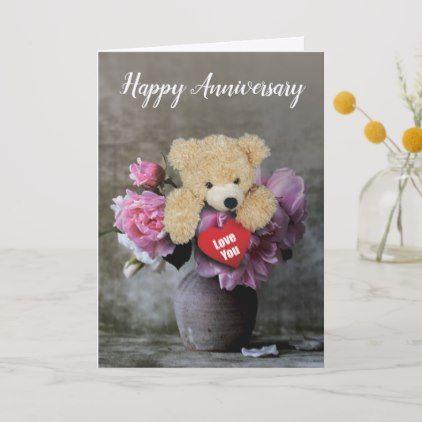 Happy Anniversary Card With Teddy Bear Anniversary Cards Happy Anniversary Happy Anniversary Cards