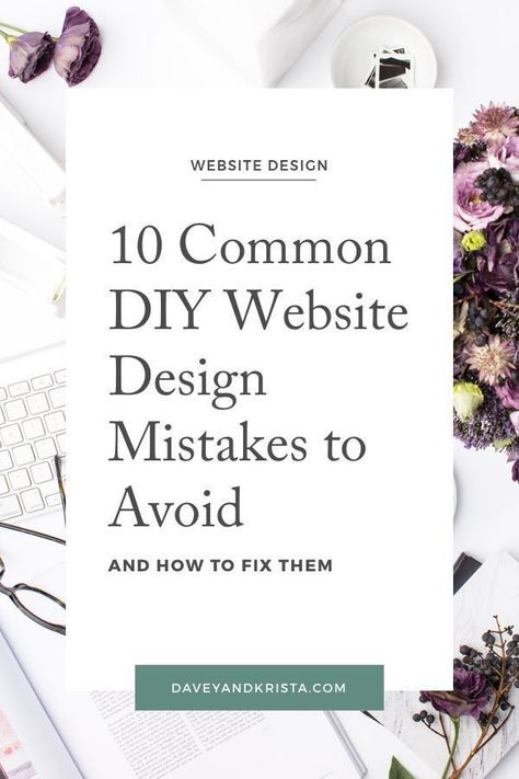10 Common DIY Website Design Mistakes to Avoid | Davey & Krista