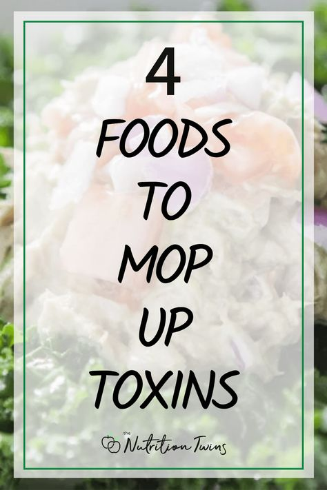 4 Foods to Mop Up Toxins. Try these detox drinks, water infusions, anti-inflammatory foods, anti-inflammatory and recipes to fight disease and be healthier. They also help with a flat belly diet plan #detox #recipes #drinks #healthy For MORE RECIPES, fitness  nutrition tips please SIGN UP for our FREE NEWSLETTER www.NutritionTwins.com