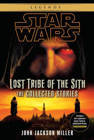 Lost Tribe Of The Sith Star Wars Legends The Collected Stories By John Jackson Miller 9780345541321 Penguinrandomhouse Com Books In 2021 Star Wars Books Sith Star Wars