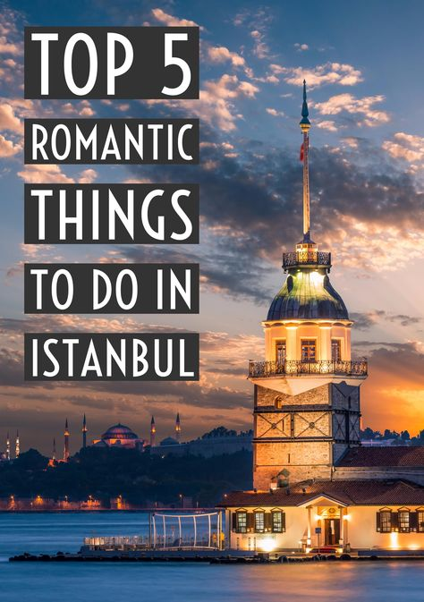 Top 5 Romantic Things to Do in Istanbul