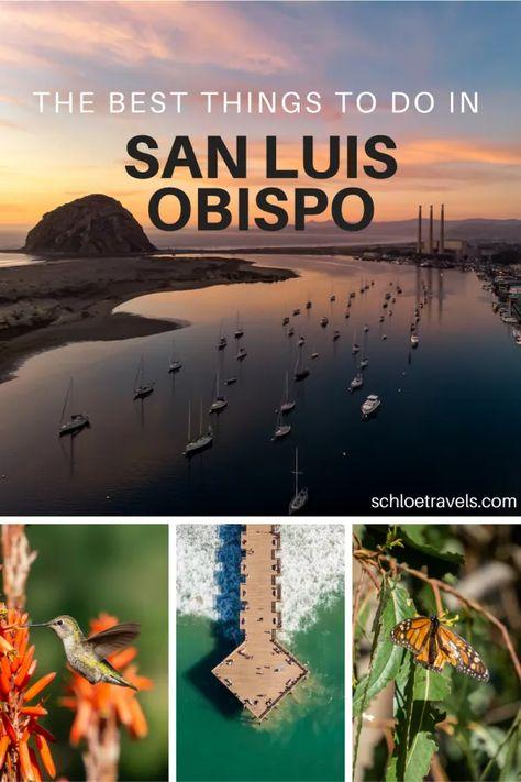 The Best Things To Do in San Luis Obispo - Schloe Travels